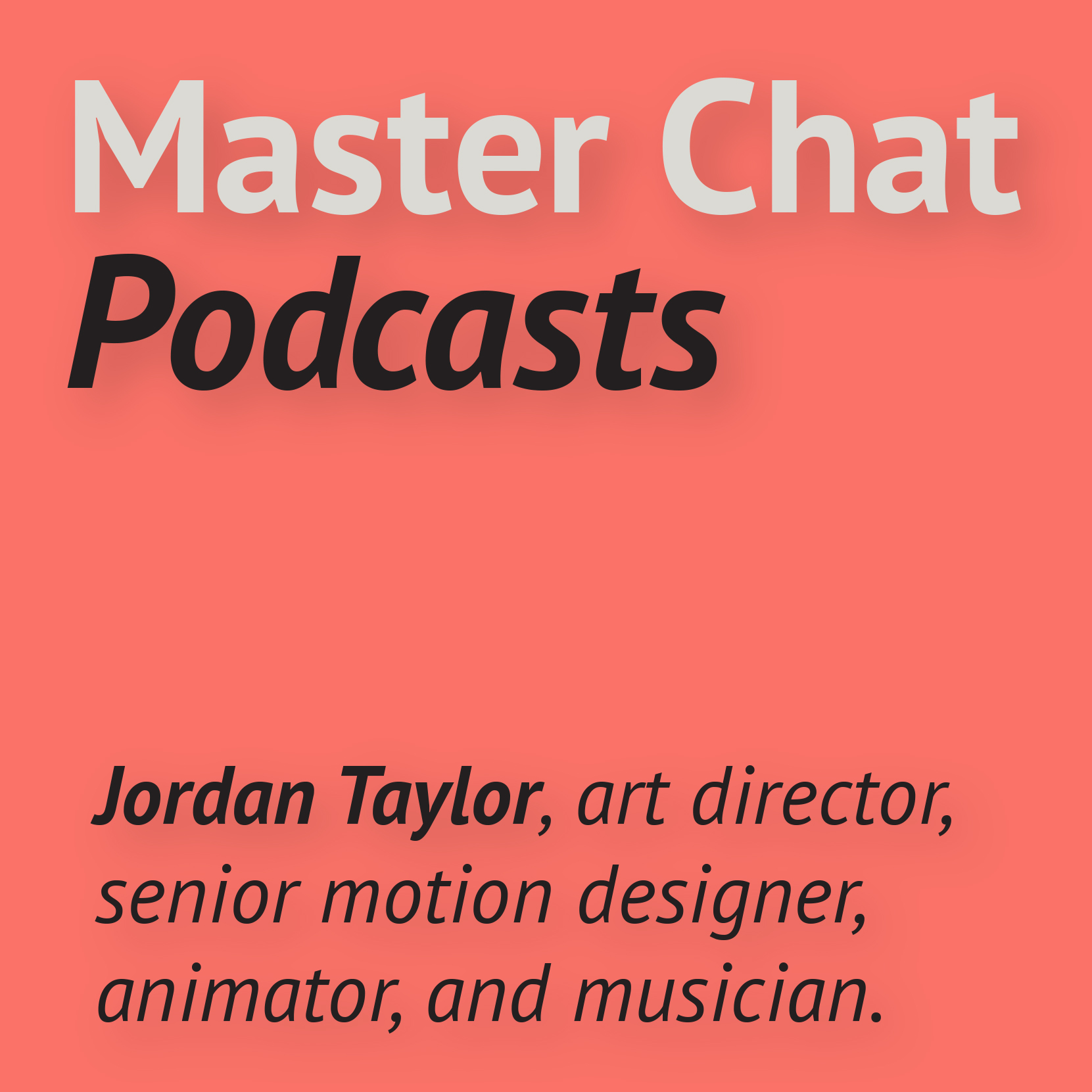 Master Chat Podcasts with Jordan Taylor